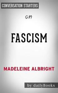 Fascism: A Warningby Madeleine Albright | Conversation Starters