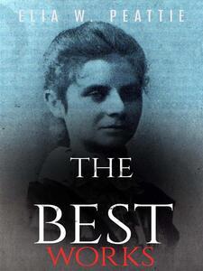 Elia W. Peattie: The Best Works