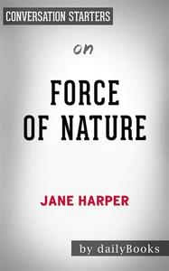 Force of Nature: A Novel by Jane Harper   Conversation Starters