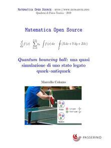Quantum bouncing ball: una quasi simulazione di uno stato legato quark-antiquark - Marcello Colozzo - ebook