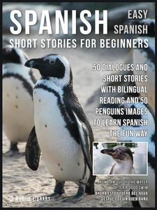 Spanish Short Stories For Beginners (Easy Spanish)