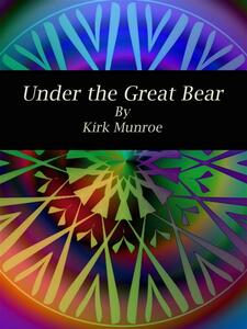 Under the Great Bear