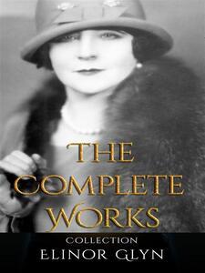 Elinor Glyn: The Complete Works