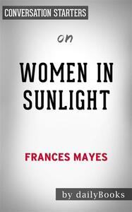 Women in Sunlight: A Novel by Frances Mayes | Conversation Starters