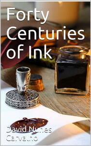 Forty Centuries of Ink