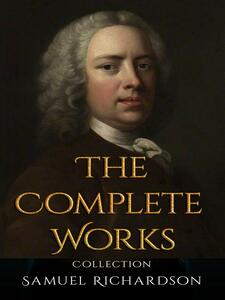 Samuel Richardson: The Complete Works