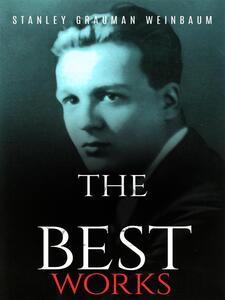 Stanley Grauman Weinbaum: The Best Works