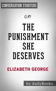 The Punishment She Deserves: A Lynley Novelby Elizabeth George   Conversation Starters