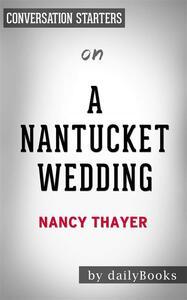 A Nantucket Wedding: A Novel by Nancy Thayer | Conversation Starters