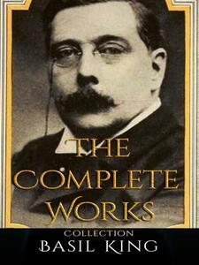 Basil King: The Complete Works