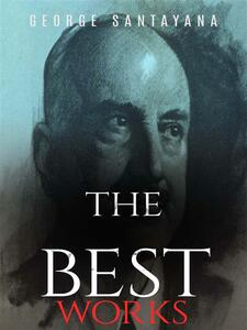 George Santayana: The Best Works