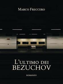 L' ultimo dei Bezuchov - Marco Freccero - ebook