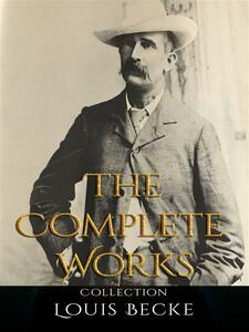 Louis Becke: The Complete Works