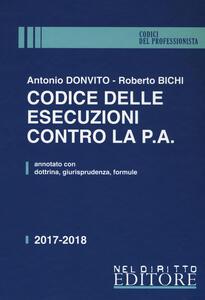 Codice delle esecuzioni contro la P.A. Annotato con dottrina, giurisprudenza, formule. Con Contenuto digitale per accesso on line