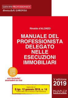 Manuale del professionista delegato nelle esecuzioni immobiliari. Con Contenuto digitale per download.pdf
