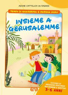 Premioquesti.it Insieme a Gerusalemme. Quaresima e Pasqua 2020. Sussidio di preghiera personale per bambini 3-6 anni e genitori. Vol. 1 Image