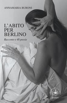 Ipabsantonioabatetrino.it L' abito per Berlino. Racconto e 48 poesie Image