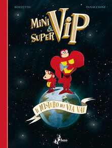 Minivip & Supervip. Il mistero del via vai - Bruno Bozzetto,Grégory Panaccione - ebook