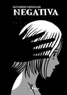 Negativa - Alessandro Baronciani - copertina