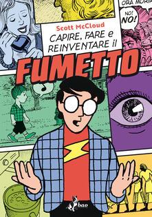 Capire, Fare e Reinventare il Fumetto - Scott McCloud,Leonardo Favia - ebook