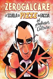 La scuola di pizze in faccia del professor Calcare - Zerocalcare - copertina