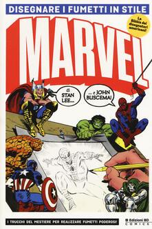 Grandtoureventi.it Disegnare i fumetti in stile Marvel. Ediz. illustrata Image