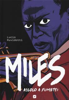 Miles Davis. Assolo a fumetti - Lucio Ruvidotti - copertina