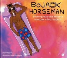 Parcoarenas.it BoJack Horseman. Tutto quello che avreste sempre voluto sapere. Ediz. a colori Image