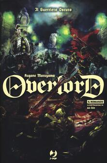 Il guerriero oscuro. Overlord. Vol. 2.pdf