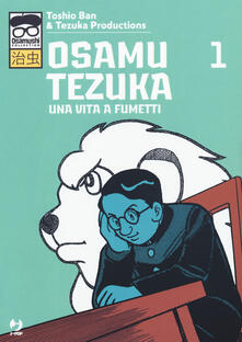 Radiosenisenews.it Osamu Tezuka. Una vita a fumetti. Vol. 1 Image
