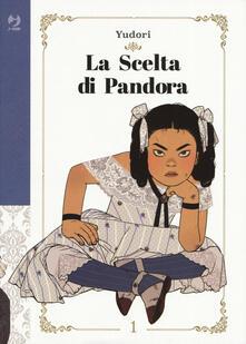 Rallydeicolliscaligeri.it La scelta di Pandora. Vol. 1 Image
