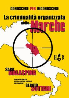 Conoscere per riconoscere. La criminalità organizzata nelle Marche - Sara Malaspina - ebook