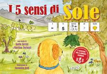 Premioquesti.it I 5 sensi di Sole, in CAA (Comunicazione Aumentativa Alternativa). Ediz. illustrata Image