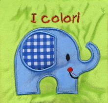 I colori. Il mio primo libro di stoffa. I batuffolibri. Ediz. a colori - Francesca Ferri - copertina