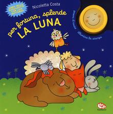 Ipabsantonioabatetrino.it Per fortuna, splende la luna. Ediz. a colori Image
