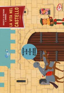 Filippodegasperi.it La vita nel castello. Teatrino in valigia. Ediz. a colori. Con Prodotti vari Image