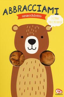 Tegliowinterrun.it Abbracciami orsacchiotto. Ediz. a colori Image
