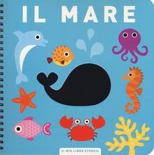 Milanospringparade.it Il mare. Il mio primo libro stencil. Ediz. a colori. Ediz. a spirale Image