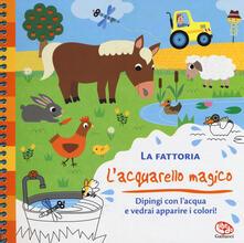 La fattoria. Lacquarello magico. Ediz. a spirale. Con gadget.pdf