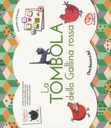 Laboratorioprovematerialilct.it La tombola della Gallina rossa. Ediz. a colori. Con gadget Image