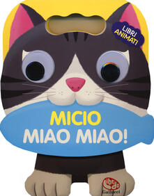 Voluntariadobaleares2014.es Micio miao miao! Libri animati. Libro sonoro Image