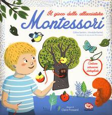 Il gioco delle allacciature Montessori. Con gadget.pdf