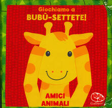 Giochiamo a bubù-settete! Amici animali. I batuffolibri. Ediz. a colori.pdf