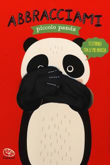Rallydeicolliscaligeri.it Abbracciami piccolo panda. Ediz. a colori Image