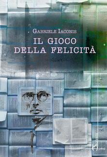 Il gioco della felicità - Gabriele Iaconis - copertina