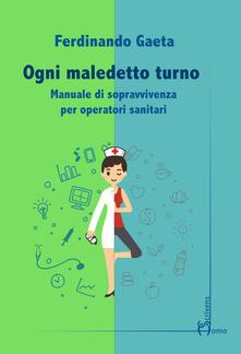 Recuperandoiltempo.it Ogni maledetto turno. Manuale di sopravvivenza per operatori sanitari Image
