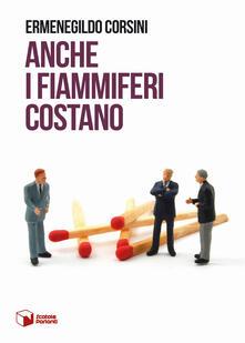 Anche i fiammiferi costano - Ermenegildo Corsini - copertina