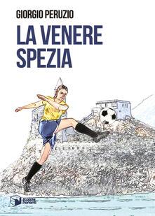 La venere Spezia - Giorgio Peruzio - copertina