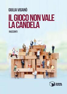 Il gioco non vale la candela - Giulia Viganò - copertina