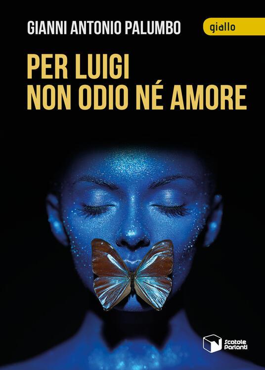 Per Luigi non odio né amore - Gianni Antonio Palumbo - copertina